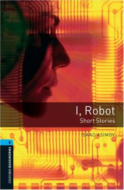 Isaac Asimov Books - I, Robot - Short Stories: 1800 Headwords (Oxford Bookworms Library)