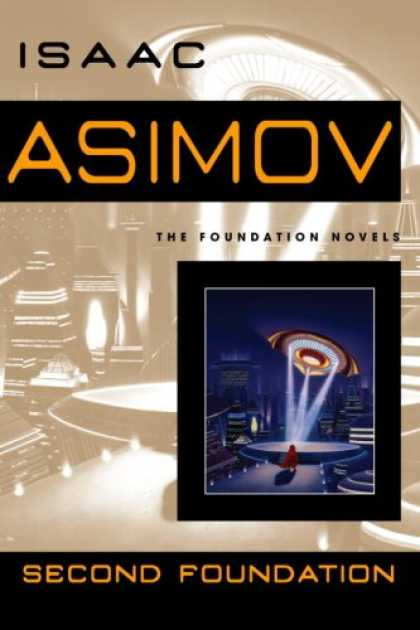 Second Foundation (Foundation Novels) Isaac Asimov