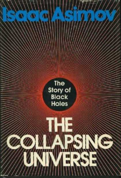 Isaac Asimov Books - The Collapsing Universe: The Story of the Black Holes