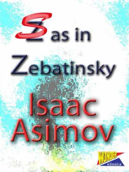 Isaac Asimov Books - S as in Zebatinsky