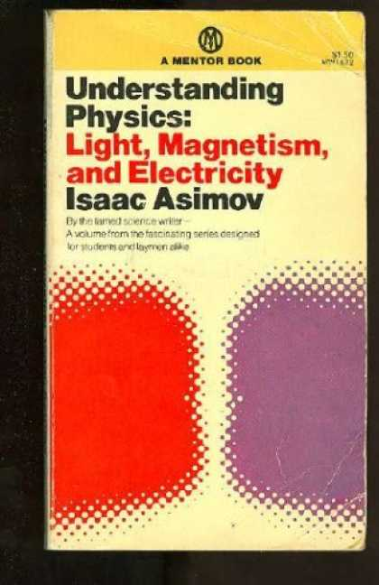 Isaac Asimov Books - Understanding Physics: Volume 2: Light, Magnetism and Electricity