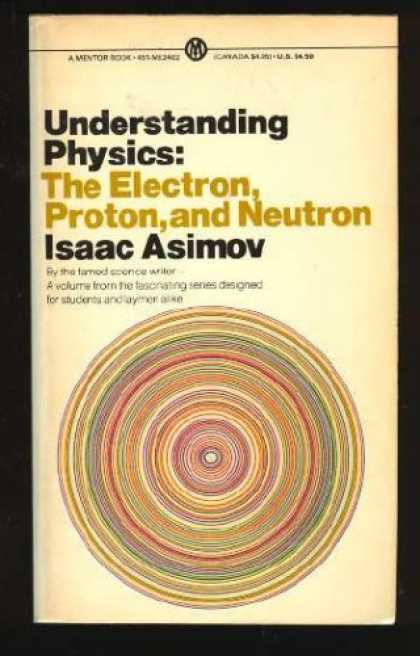 Isaac Asimov Books - Understanding Physics: Volume 3: The Electron, Proton and Neutron