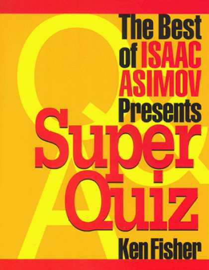 Isaac Asimov Books - The Best of Isaac Asimov Presents Super Quiz