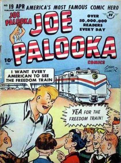 Joe Palooka 19 - Americas Most Famous Comic Hero - I Want Every American To See The Freedom Train - Yea For The Freedom Train - Fisher - Over 50000000 Readers Everyday - Joe Simon