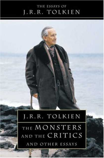 J.R.R. Tolkien Books - The Monsters and the Critics