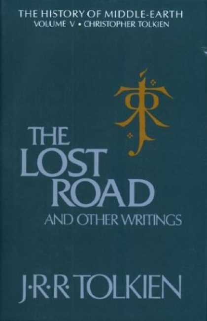 J.R.R. Tolkien Books - The Lost Road and Other Writings (The History of Middle-Earth, Vol. 5)