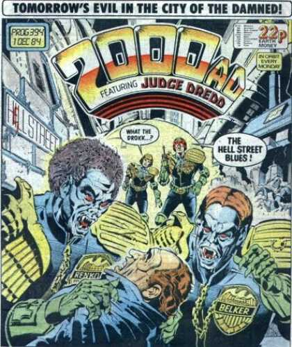Judge Dredd - 2000 AD 394 - Tommorrows Evil In The City Of The Damned - The Hell Street Blues - What The Drokk - Earth Money - Berker
