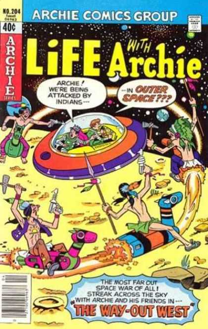 Life With Archie 204 - The Mos Far Out Space War Of All - Were Being Attacked By Indians - In Outer Space - The Way Out West - Streak Across The Sky