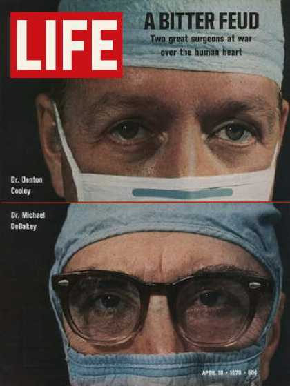 Life - Drs. Denton Cooley and Michael DeBakey