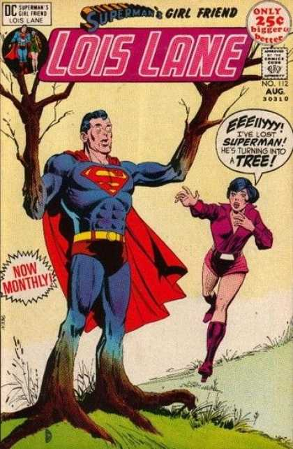 Lois Lane 112 - Superman - Girl Friend - Man Of Steel - Superman Becomes A Tree - Clark Kent