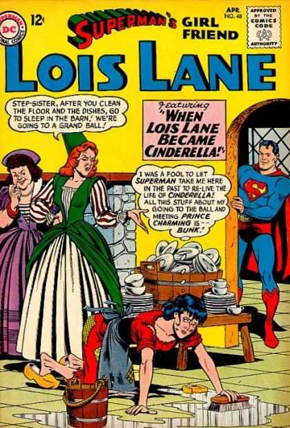 Lois Lane 48 - Superhero - Ugly Stepsisters - Housework - Cinderella - Fairy Tale
