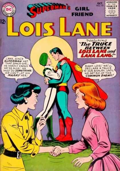 Lois Lane 52 - Truce - Lana Lang - Space Girl - Superman Hugging Lady - Shaking Hands