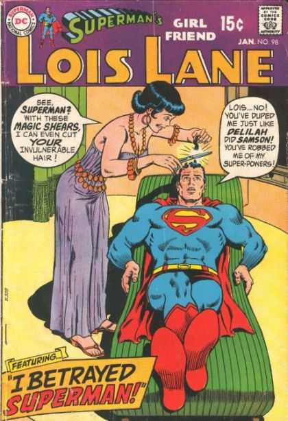 Lois Lane 98 - Superman - Girlfriend - Magic Shears - Delilah - Samson