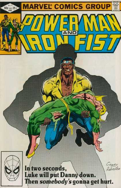 Luke Cage: Power Man 83 - Power Man - Iron Fist - In Two Seconds Luke Will Put Danny Down - Then Somebodys Gonna Get Hurt - Injured Superhero