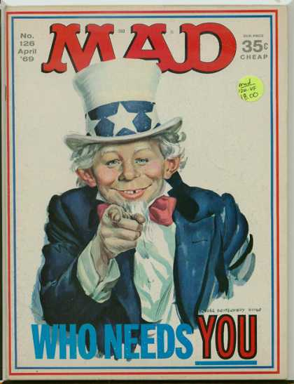 Mad 126 - Uncle Sam - Who Needs You - 35 Cents - April 1969 - White Stars Top Hat