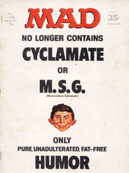 Mad 133 - Alfred E Newman - What Me Worry - Contains No Cyclamate Or Msg - Mad Humor - Pure Unadulturated Fat-free Humor