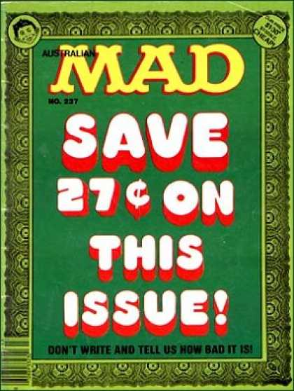 Mad 237 - Australian - Save 27 C On This Issue - Boy - Cheap - Dont Write And Tell Us How Bad It Is