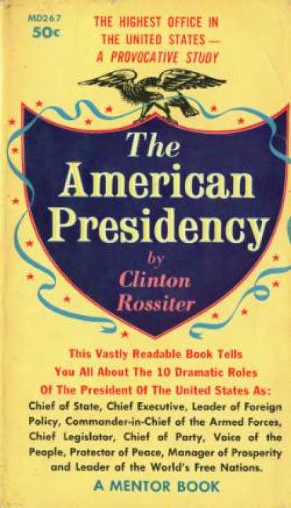 Mentor Books - The American Presidency - Clinton Rossiter