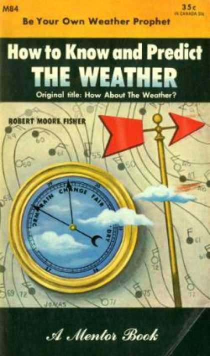 Mentor Books - How To Know and Predict the Weather: (a Mentor Book) - Robert Moore Fisher
