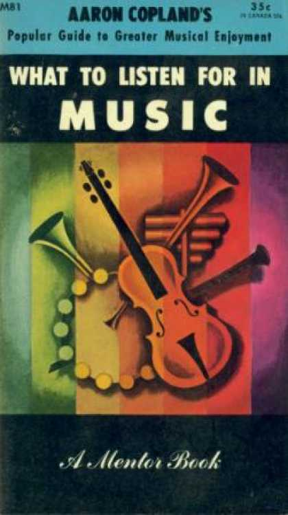 Mentor Books - What To Listen for In Music - Aaron Copland