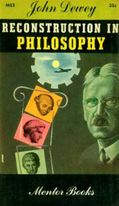 Mentor Books - Reconstruction in Philosophy - John Dewey
