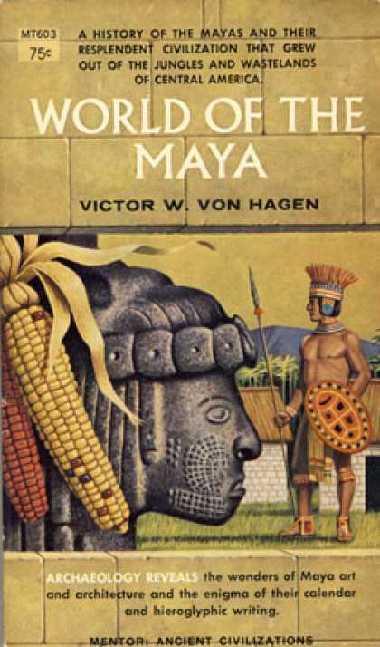 Mentor Books - World of the Maya - Victor W. Von Hagen