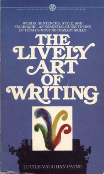 lively art of writing A guide to the mastery of the essential skill of writingpaperback, isbn 9780451627124, 192 pages.