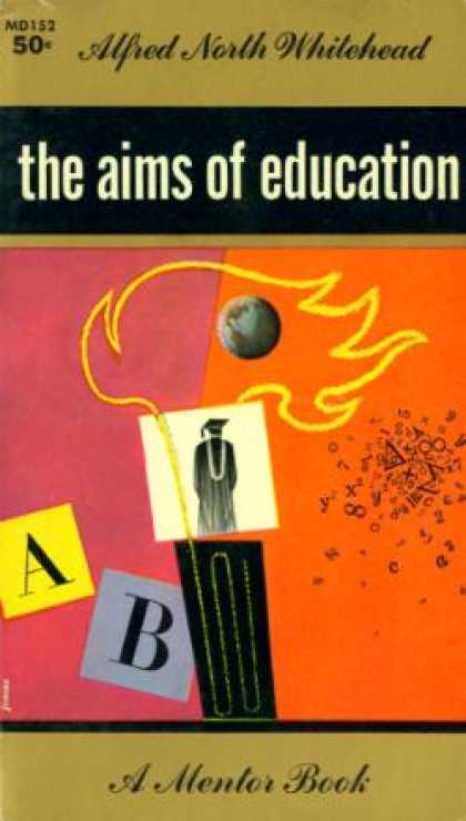 Mentor Books - The Aims of Education - Alfred North Whitehead