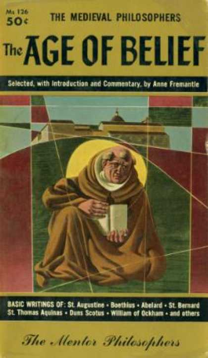 Mentor Books - The Age of Belief: The Medieval Philosophers - Anne Freemantle