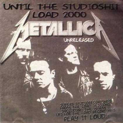 Metallica - Metallica Until The Studioshit Load 2000 Unrel...