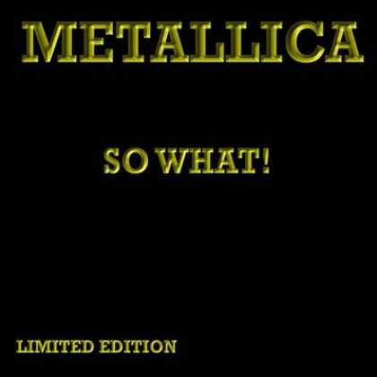 Metallica - Metallica So What - Limited Edition