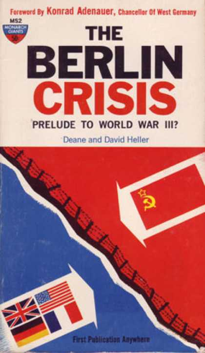 Monarch Books - The Berlin Crisis: Prelude To World War Iii? - Deane and David Heller