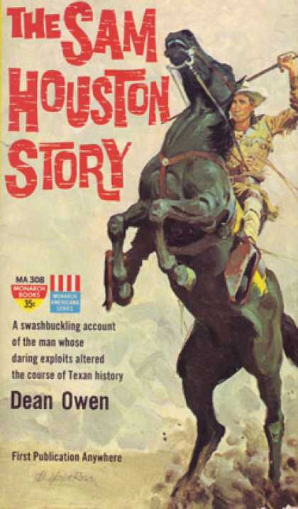 Monarch Books - The Sam Houston Story: A Swashbuckling Account of the Man Whose Daring Exploits