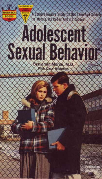 Monarch Books - Adolescent Sexual Behavior;: A Comprehensive Study of Our Teen-age Society, Its