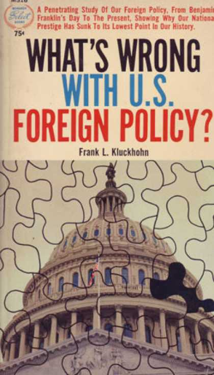 Monarch Books - What's Wrong With U.s. Foreign Policy? - Frank L Kluckhohn
