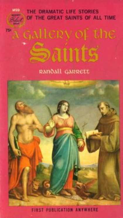 Monarch Books - A Gallery of the Saints: The Dramatic Life Stories of the Great Saints of All Ti
