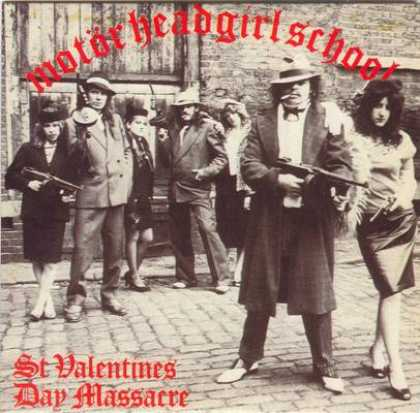 valentine day massacre. Motorhead - St. Valentines Day