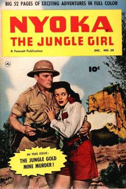 Nyoka the Jungle Girl 50 - Big 52 Pages Of Exciting Adventures In Full Color - Decno50 - 10c - The Jungle Gold Mine Murder - A Fowcett Publication