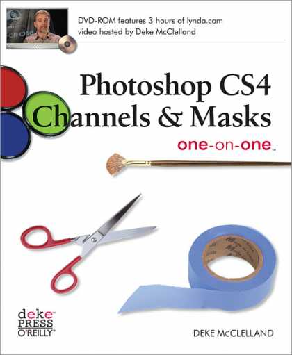O'Reilly Books - Photoshop CS4 Channels & Masks One-on-One