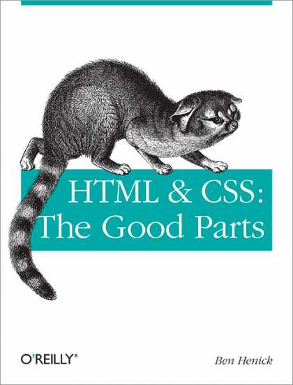 O'Reilly Books - HTML & CSS: The Good Parts