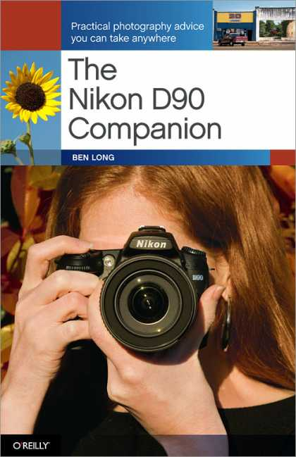 O'Reilly Books - The Nikon D90 Companion