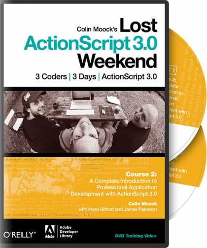 O'Reilly Books - Colin Moock's Lost ActionScript 3.0 Weekend Course 2