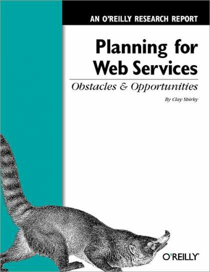 O'Reilly Books - Planning for Web Services: Obstacles and Opportunities