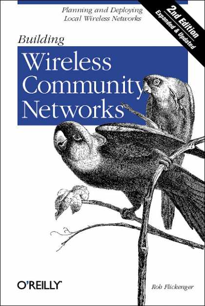 O'Reilly Books - Building Wireless Community Networks, Second Edition