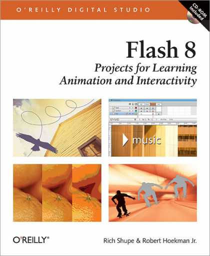 O'Reilly Books - Flash 8: Projects for Learning Animation and Interactivity