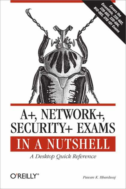 O'Reilly Books - A+, Network+, Security+ Exams in a Nutshell