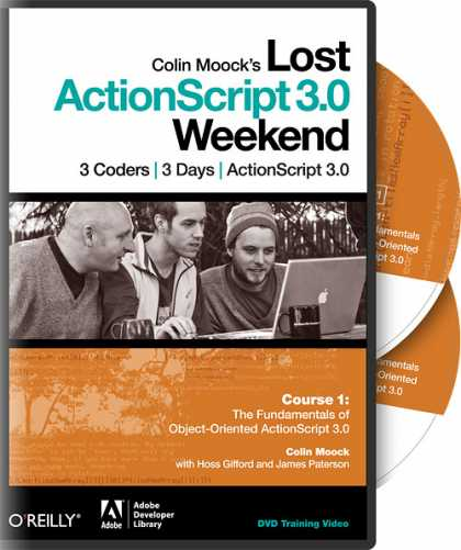O'Reilly Books - Colin Moock's Lost ActionScript 3.0 Weekend Course 1