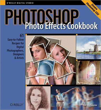 O'Reilly Books - Photoshop Photo Effects Cookbook