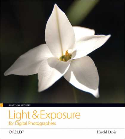 O'Reilly Books - Practical Artistry: Light & Exposure for Digital Photographers