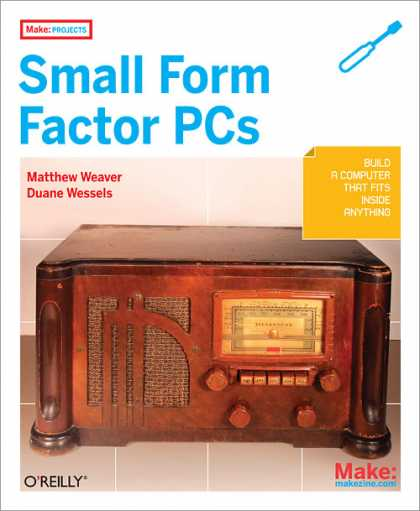 O'Reilly Books - Make Projects: Small Form Factor PCs